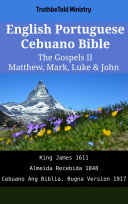 English Portuguese Cebuano Bible - The Gospels II - Matthew, Mark, Luke & John