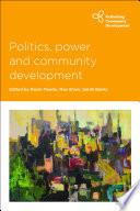 Cover of Politics, Power and Community Development