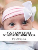 Your Baby s First Words Coloring Book Book PDF