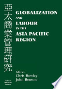 Globalization and Labour in the Asia Pacific