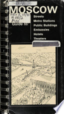 Moscow guide to streets, metro stations, public buildings, embassies, hotels, theaters