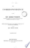 The correspondence of ... Robert Wodrow. Ed. by T. M'Crie