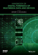 Handbook of Digital Forensics of Multimedia Data and Devices
