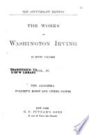 The Works of Washington Irving: The Alhambra. Wolfert's Roost and other papers