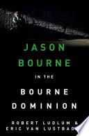 Robert Ludlum s The Bourne Dominion