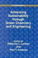 Advancing Sustainability Through Green Chemistry and Engineering Book