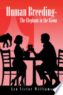 Human Breeding   The Elephant in the Room Book