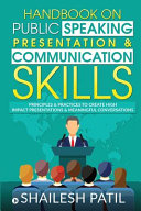 Handbook on Public Speaking  Presentation   Communication Skills  Principles   Practices to Create High Impact Presentations   Meaningful Conversation Book PDF