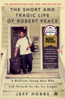 The Short and Tragic Life of Robert Peace: A Brilliant Young ...