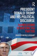President Donald Trump And His Political Discourse