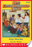 The Baby Sitters Club  100  Kristy s Worst Idea