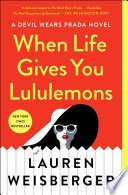 """When Life Gives You Lululemons"" by Lauren Weisberger"