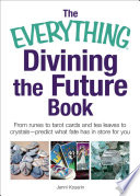 The Everything Divining the Future Book