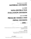 Proceedings of the ASME Materials Division   the ASME Non Destructive Evaluation Division   and the ASME Pressure Vessels and Piping Division  2006