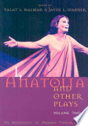 I Anatolia And Other Plays