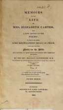 Memoirs of the Life of Mrs  Elizabeth Carter  with a New Edition of Her Poems  To which are Added Some Miscellaneous Essays in Prose  Together with Her Notes on the Bible and Answers to Objections Concerning the Christian Religion  By Montagu Pennington  4th Ed
