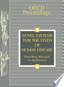 Novel Systems for the Study of Human Disease From Basic Research to Applications