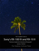 The Complete Guide to Sony's Rx-100 Iv and Rx-10 Ii