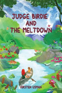 Judge Birdie And The Meltdown A Children S Book About The Golden Rule And The Importance Of Kindness PDF