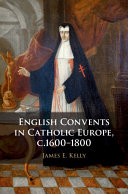 English Convents in Catholic Europe  c 1600   1800