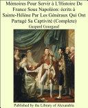 Pdf M_moires Pour Servir ö L'Histoire De France Sous Napol_on: _crits ö Sainte-H_lne Par Les G_n_raux Qui Ont Partag_ Sa Captivit_ (Complete) Telecharger