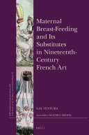 Maternal Breast-Feeding and Its Substitutes in Nineteenth-Century French Art