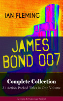 Pdf JAMES BOND 007 Complete Collection – 21 Action Packed Titles in One Volume (Mystery & Espionage Series) Telecharger