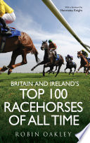 Britain And Ireland S Top 100 Racehorses Of All Time