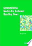 Computational Models for Turbulent Reacting Flows