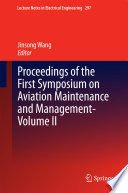 Proceedings of the First Symposium on Aviation Maintenance and Management Volume II Book