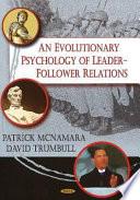 An Evolutionary Psychology of Leader follower Relations Book PDF