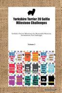 Yorkshire Terrier 20 Selfie Milestone Challenges Yorkshire Terrier Milestones for Memorable Moments  Socialization  Fun Challenges