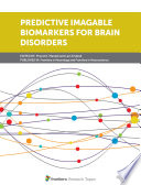 Predictive Imagable Biomarkers for Brain Disorders