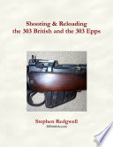 Shooting   Reloading the 303 British and the 303 Epps
