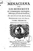 Menagiana ou les bons mots et remarques critiques, historiques, morales & d'erudition, de monsieur Menage, recuillies par ses amis. Tome premier (- quatrieme)