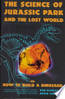 The Science of Jurassic Park: And the Lost World Or, How to ...