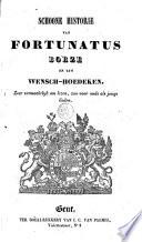 De Schoone Historie Van Fortunatus Borzen Van Zyn Wench Hoedeken