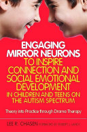 Engaging Mirror Neurons to Inspire Connection and Social Emotional Development in Children and Teens on the Autism Spectrum