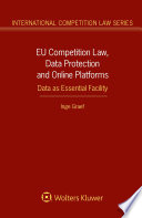 Eu Competition Law Data Protection And Online Platforms Data As Essential Facility