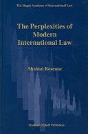 The Perplexities of Modern International Law