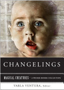 Changelings: Or, Beware Baby Snatchers of the Fairy Kingdom
