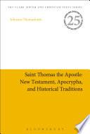 Saint Thomas the Apostle  New Testament  Apocrypha  and Historical Traditions