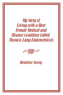 My Story of Living with a Rare Female Medical and Disease Condition Called Thoracic Lung Endometriosis