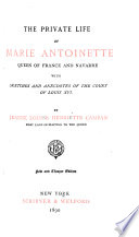The Private Life Of Marie Antoinette Queen Of France And Navarre Book PDF