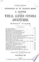 Experience of an Amateur Miner  A Letter to the Wheal Alfred Consols Adventurers  Fifth Series