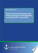 Phytochemical Screening and Pharmacological Investigations on Hedychium coronarium