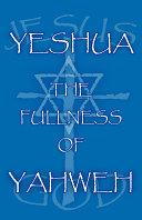 Yeshua the Fullness of Yahweh