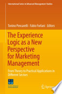The Experience Logic as a New Perspective for Marketing Management Book