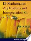 IB Mathematics: Applications and Interpretation SL in 70 Pages