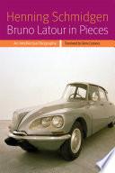 Bruno Latour in Pieces